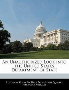 An Unauthorized Look Into the United States Department of State - McHale, Kolby