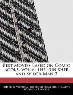 Best Movies Based on Comic Books, Vol. 6: The Punisher and Spider-Man 3 - Hockfield, Victoria