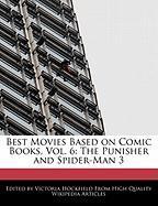 Best Movies Based on Comic Books, Vol. 6: The Punisher and Spider-Man 3