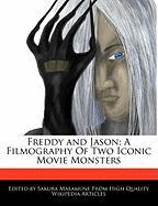 Freddy and Jason; A Filmography of Two Iconic Movie Monsters