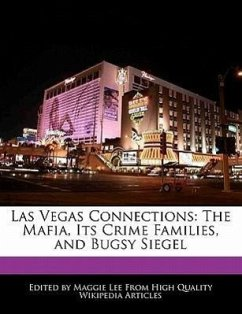 Las Vegas Connections: The Mafia, Its Crime Families, and Bugsy Siegel - Lee, Maggie