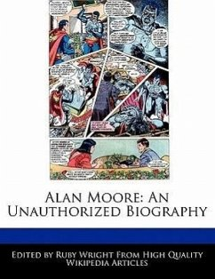 Alan Moore: An Unauthorized Biography - Wright, Ruby