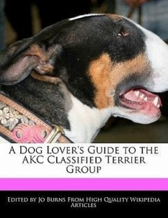 A Dog Lover's Guide to the Akc Classified Terrier Group - Burns, Jo