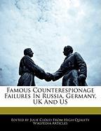 Famous Counterespionage Failures in Russia, Germany, UK and Us
