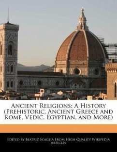 Ancient Religions: A History (Prehistoric, Ancient Greece and Rome, Vedic, Egyptian, and More) - Scaglia, Beatriz
