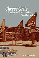 Cheese Grits, Stories to Nourish the Southern Soul