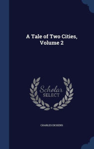 A Tale of Two Cities, Volume 2 - Charles Dickens