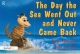 Day the Sea Went out and Never Came Back - Margot Sunderland