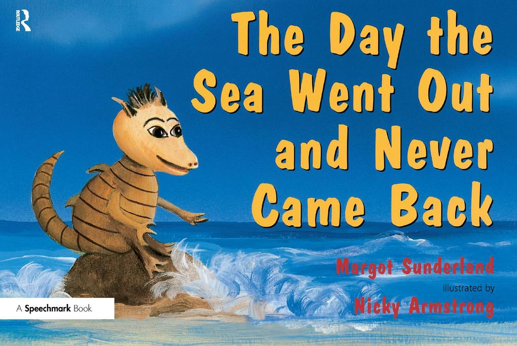 Day the Sea Went out and Never Came Back als eBook von Margot Sunderland - Taylor & Francis Ltd