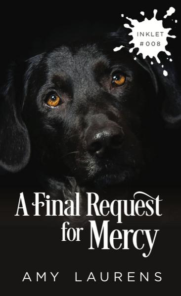 A Final Request For Mercy (Inklet, #8)