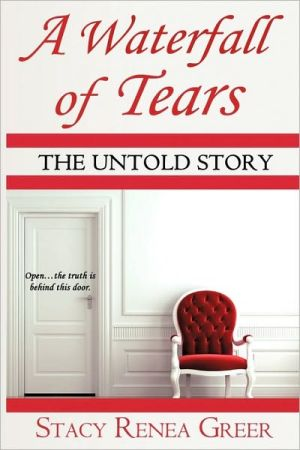 A Waterfall of Tears: The Untold Story - Stacy Renea Greer