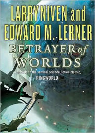 Betrayer of Worlds (Known Space Series) - Larry Niven