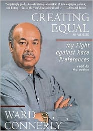Creating Equal: My Fight against Race Preferences - Ward Connerly, Read by Ward Connely