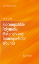 Biocompatible Polymeric Materials and Tourniquets for Wounds - Jan W. Gooch