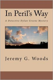 In Peril's Way: A Detective Dylan Greene Mystery - Jeremy G. Woods