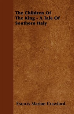 The Children Of The King - A Tale Of Southern Italy - Crawford, Francis Marion