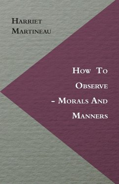 How to Observe - Morals and Manners - Martineau, Harriet