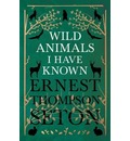 Wild Animals I Have Known - And 200 Drawings - Ernest Thompson Seton