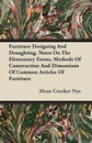 Furniture Designing And Draughting. Notes On The Elementary Forms, Methods Of Construction And Dimensions Of Common Articles Of Furniture - Alvan Crocker Nye