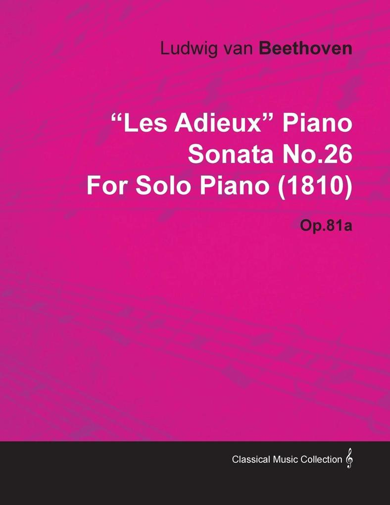 Les Adieux Piano Sonata No.26 by Ludwig Van Beethoven for Solo Piano (1810) Op.81a als Taschenbuch von Ludwig Van Beethoven - Muller Press