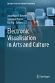 Electronic Visualisation in Arts and Culture - Jonathan P. Bowen; Suzanne Keene; Kia Ng