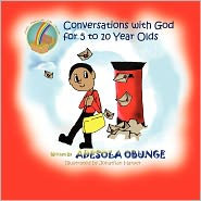 Conversations With God For 5 To 10 Year Olds - Adesola Obunge