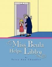Miss Beula Helps Libby - Chandler, Terry Ann