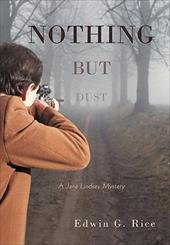 Nothing But Dust: A Jane Lindsey Mystery - Rice, Edwin G.