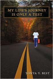 My Life's Journey Is Only a Test - Tonya Y. Best