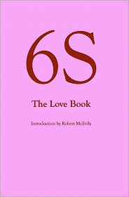 6S, the Love Book - Robert McEvily (Editor)