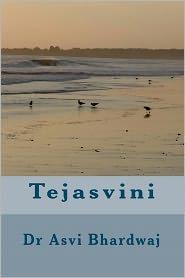 Tejasvini - Asvi Bhardwaj