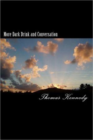More Dark Drink And Conversation
