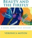 Beauty and the Firefly - Veronica Moton