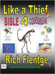 Like A Thief Bible Code Break 4 - Rich Flentge