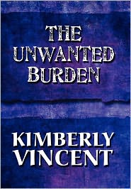The Unwanted Burden - Kimberly Vincent