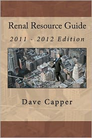 Renal Resource Guide: (2011 - 2012 Edition) - Dave Capper