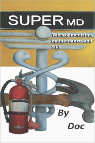 SuperMD: Tales of medicine, maintenance and 911 -