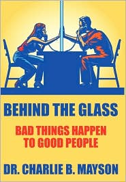 Behind the Glass: Bad Things Happen to Good People