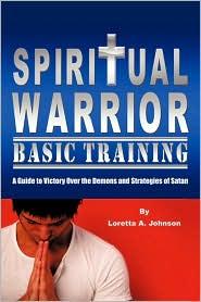 Spiritual Warrior Basic Training - Loretta A. Johnson