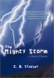 The Mighty Storm: A Book of Poems - E. B. Staples