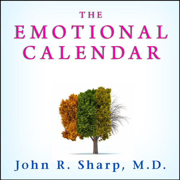 The Emotional Calendar: Understanding Seasonal Influences and Milestones to Become Happier, More Fulfilled, and in Control of..., Hörbuch, Digital, 1, 462min - John R. Sharp