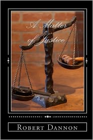 A Matter of Justice - Robert Dannon