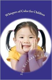 Whispers of Color for Children - Sue Elizabeth Lee