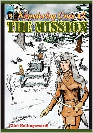 Wandering Ones: #3 the Mission - Clint Hollingsworth