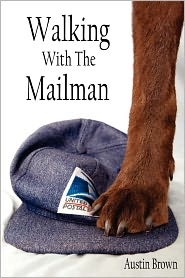 Walking with the Mailman - Austin Brown