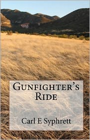 Gunfighter's Ride - Carl E. Syphrett