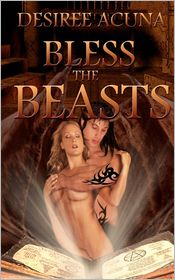Bless the Beasts - Desiree Acuna