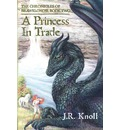 A Princess in Trade - J R Knoll