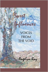 Sweet Influences: Voices from the Void - Angelyn Ray