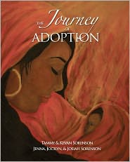 The Journey of Adoption - Tammy Sorenson, Kevan Sorenson, Jenna Sorenson, Jocilyn Sorenson, Josiah Sorenson